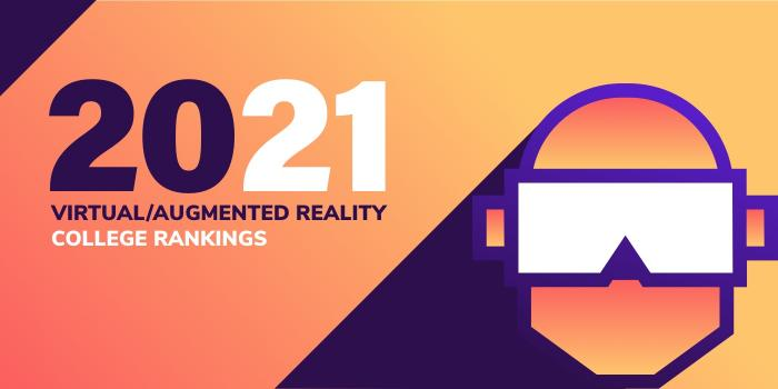 Top 50 Augmented/Virtual Reality (AR/VR) Colleges in the U.S.  – 2021 College Rankings